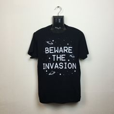 Beware The Invasion Aliens T-shirt Hipster Indie Swag Dope Hype Mens Womens Space Stars Sci-Fi Cosmic Alien T-shirt by IIMVCLOTHING on Etsy