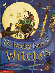 The Wacky Book Of Witches.... a favorite book around my house in October.