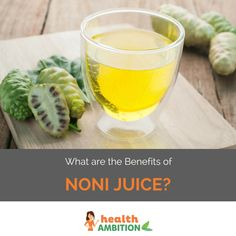 What are the Health Benefits of Noni Juice?