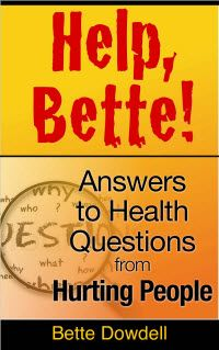 Kindle Free Days:   March 05 and March 12      ~~ Help, Bette! Answers to Health Questions from Hurting People ~~ What do you do when you're sick, but doctors say you're fine?
