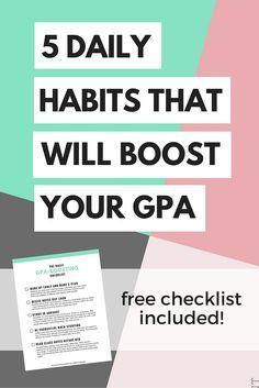 Learn 5 daily habits that can help you boost your GPA and get a FREE daily checklist! College tips for getting good grades in school.