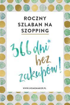 Czy uda się Kasi przeżyć przez cały rok bez zakupów? Szlaban na szopping trwa! homemaker.pl @homemakerPL