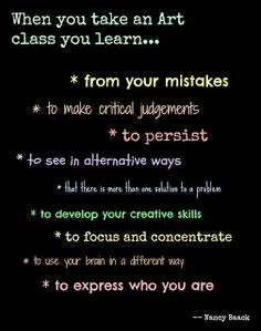 Remember this when you take an art class, its not just a waste of time requirement.