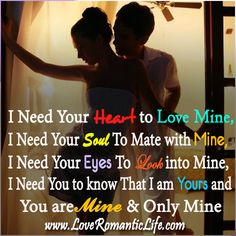 I Need Your Heart To Love Mine.