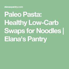 Paleo Pasta: Healthy Low-Carb Swaps for Noodles | Elana's Pantry
