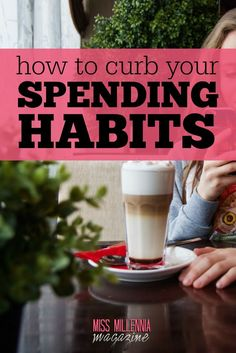 Your spending habits will determine a great deal about how you live your life. Here are some of the best tried and tested methods to curb them. via @missmillmag