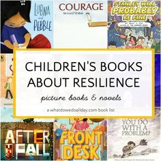 Best children's books about resilience and strength in tough times. Picture books and middle grade books for kids ages 4-12.