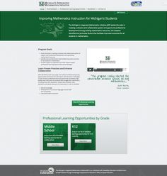 The Michigan's Integrated Mathematics Initiative (Mi)2 assists the state in creating a cohesive and collaborative system of support and professional development among existing mathematics resources.  We designed and built the website under contract from the Center for Educational Networking.  Additionally, we provided post-launch support.