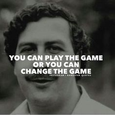 You playing or changing? Pablo Emilio Escobar, Pablo Escobar Death, Pablo Escobar Quotes, Rude Quotes, Gangsta Quotes, Hard Quotes, Motivational Quotes, Qoutes, Narcos Quotes