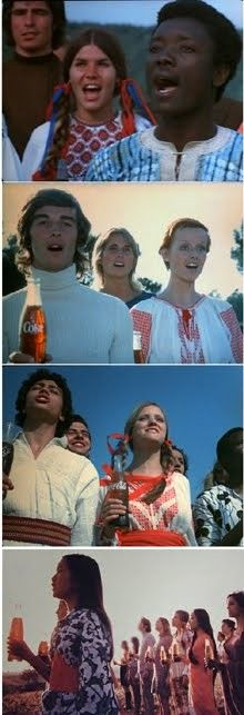 I'd like to teach the world to sing....Coca -cola commercial