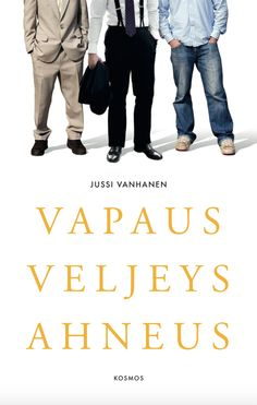 Jussi Vanhanen: Vapaus, veljeys, ahneus Shopping