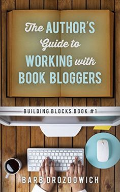 The Author's Guide to Working with Book Bloggers (Building Blocks 1) by Barb Drozdowich http://www.amazon.com/dp/B00VMMTWJU/ref=cm_sw_r_pi_dp_JH9pwb0WX1PS3