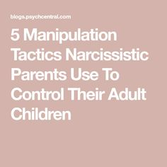 5 manipulation tactics narcissistic parents use to control their adult children parenting adults without pushing them away Daughters Of Narcissistic Mothers, Narcissistic Children, Narcissist Father, Narcissistic Behavior, Narcissistic Sociopath, Adult Children Quotes, Controlling Relationships, Abusive Parents, Strict Parents