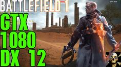 Battlefield 1 Gtx 1080 Fps Peformance  Ultra Settings DirectX 12!! 1440P