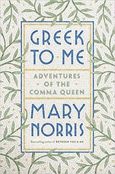 Buy Greek to Me: Adventures of the Comma Queen by Mary Norris at Mighty Ape NZ. The Comma Queen returns with a buoyant book about language, love, and the wine-dark sea. In her New York Times bestseller Between You & Me, Mary Norr. New Books, Good Books, Books To Read, Free Pdf Books, Free Ebooks, Queen Videos, Learn Greek, Queen Mary, Memoirs