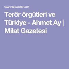 Terör örgütleri ve Türkiye - Ahmet Ay | Milat Gazetesi