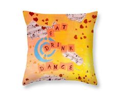 Eat Drink Dance Pillow with  Words Fine Art Accent Pillows