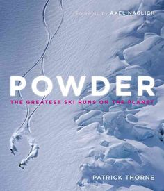 Powder is the definitive guide to the world's top ski and snowboard locations…