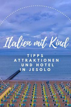 Jesolo mit Kindern - Tipps zu Sehenswürdigkeiten und Hotel in Italien - Sommerurlaub mit Kindern. #Sommerurlaub #Italien #Jesolo #Strand #Meer #Sommer #Ferien #Urlaub #Tipps