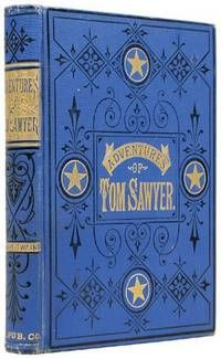 The Adventures of Tom Sawyer by Mark Twain  Hartford, Conn.: The American Publishing Company,, 1876.   Square octavo. Original blue vertically-ribbed cloth decoratively stamped in black and gilt and lettered in gilt and blind on front cover and spine...  Listed on Biblio by Peter Harrington