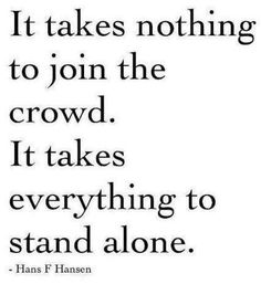 Its take a lot to stand alone.
