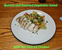 Quinoa and Roasted Vegetable Salad wtih Chicken-ready in under 30 minutes!