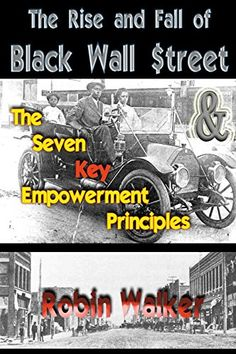 The Rise and Fall of Black Wall Street AND The Seven Key ... https://www.amazon.com/dp/1499363923/ref=cm_sw_r_pi_dp_x_rjBOxb638YA1M