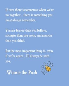Winnie the Pooh Quote this is from my BFF Peters I love you with all my heart! Cute Quotes, Great Quotes, Quotes To Live By, Inspirational Quotes, Smart Quotes, Bff Quotes, Awesome Quotes, Quotable Quotes, Family Quotes