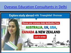 Overseas education consultants in delhi  Transglobal Overseas is an Abroad Education Consultants for NZ, Canada, UK has been seen as a tasteful amongst the best country to the degree productive business open entryways obliged its general understudies. visit at : http://www.transglobaloverseas.com/
