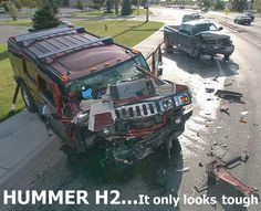 Hummer. The picture says it all. If you think that because it is big -you and your family will be safe...think again.
