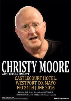 CHRISTY MOORE - 24 JUNE - CASTLECOURT HOTEL Tickets 40 available from: Castlecourt Hotel    098 55088 Westport Downtown Records   098 26841 Castlebar Downtown Records   094 90 22312 - http://ift.tt/1HQJd81