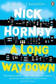 A Long Way Down by Nick Hornby | 16 Books To Read Before They Hit Theaters This Year
