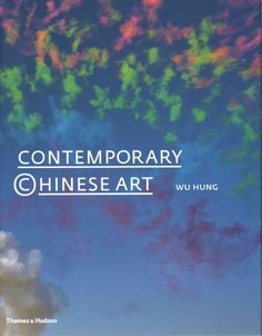 Contemporary Chinese art : a history, 1970s-2000s / Wu Hung.