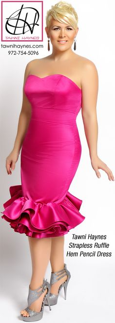 Tawni Haynes Strapless Ruffle Hem Pencil Dress. Online @ http://shop.tawnihaynes.com/product-p/strplss-rffl-hem-pncl-drss.htm or call 972-754-5096