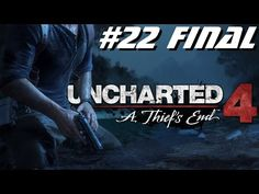 Uncharted 4 Chapitre 21 Playstation 4 2016 - YouTube