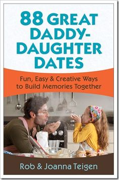 """A daddy should hold his daughter's heart until the day she is ready to give it away to """"the one"""" with whom she will spend the rest of her life. A great way to build this special Daddy-Daughter relationship is through Daddy-Daughter Dates."""
