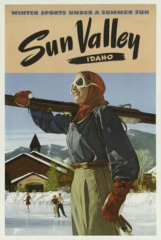 Vintage Tourism Poster: Sun Valley, Idaho Winter Sports Under A Summer Sun classic, high resolution, old, retro, Skiing, snow, sports, travel, vintage, winter #VintageTravelPosters