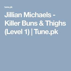 Jillian Michaels - Killer Buns & Thighs (Level 1) | Tune.pk