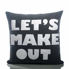 """LET'S MAKE OUT Pillow - 16"""""""