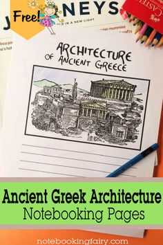Ancient Greek Architecture Notebooking Pages • free printable • art history