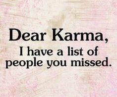 Dear Karma.