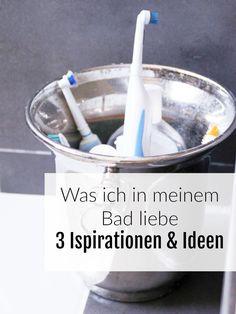 Was ich in meinem Bad liebe -3 Ispirationen & Ideen