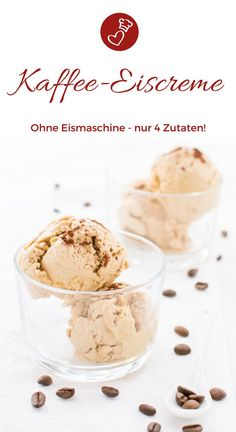ice cream - with only 4 ingredients and without an ice machine! - Ice cream recipes, coffee recipes: make ice cream yourself! Recipe for an ice cream without an ice -Coffee ice cream - with only 4 ingredients and without an ice machine! Vanilla Iced Coffee, Coffee Ice Cream, Make Ice Cream, Ice Cream Maker, 4 Ingredient Recipes, Making Baby Food, Sorbets, Homemade Ice, Coffee Recipes
