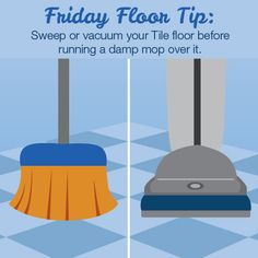 Remember to sweep or vacuum your Tile floors before running a damp mop over it! You can get better results and cleaner floors!