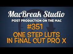 How To Set And Apply A Default LUT With A Single Click In FCP-X | 4K Shooters