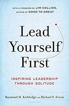 The Hardcover of the Lead Yourself First: Inspiring Leadership Through Solitude by Raymond M. Kethledge, Michael S. Book Club Books, New Books, Good Books, Books To Read, Book Suggestions, Book Recommendations, Reading Lists, Book Lists, Self Development Books