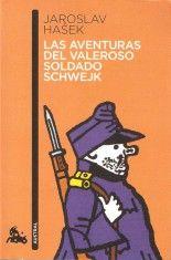 Las aventuras del valeroso soldado Schwejk - Jaroslav Hašek