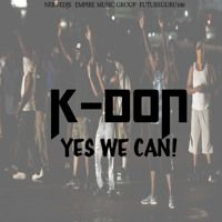K-Don - Yes We Can by KDONMUSIK on SoundCloud