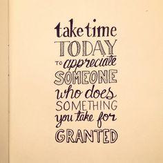 ❥ Take Time. Appreciation.