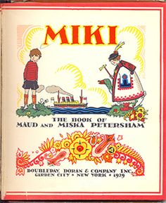 Maud Fuller Petersham (1890 – 1971) and Miska Petersham (1888 – 1960) were American writers and illustrators who helped set the direction for illustrated ...